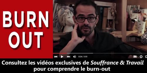 Burn out : vidéos de Souffrance et travail sur le syndrome d'épuisement professionnel