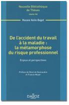 De l'accident du travail a la maladie : la métamorphose du risque professionnel