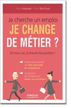 Je cherche un emploi : Je change de métier - en tout cas je trouve ma solution !