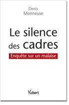 LE SILENCE DES CADRES - ENQUÊTE SUR UN MALAISE