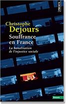 Souffrance en France  La banalisation de l'injustice sociale Christophe Dejours