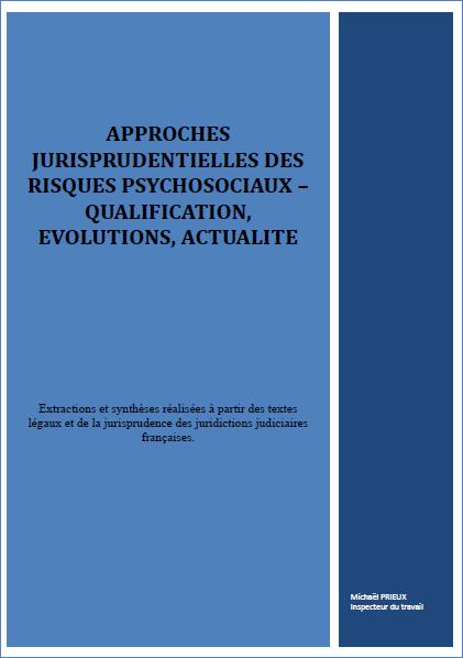 Approches jurisprudentielles des risques psycho-sociaux à travers les décisions et arrêts des juridictions judiciaires