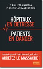 Hôpitaux en détresse, patients en danger Arrêtez le massacre !