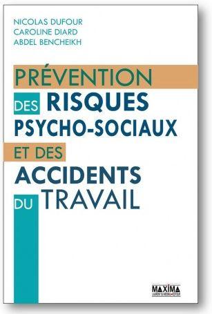 Prévention des risques psycho-sociaux et des accidents du travail